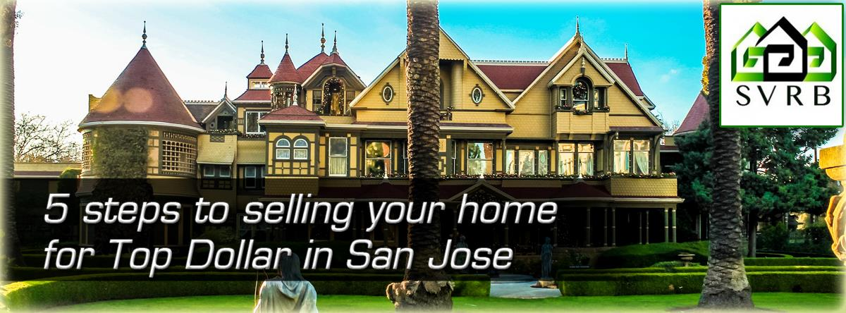 Selling Home in San Jose for a Top Dollar